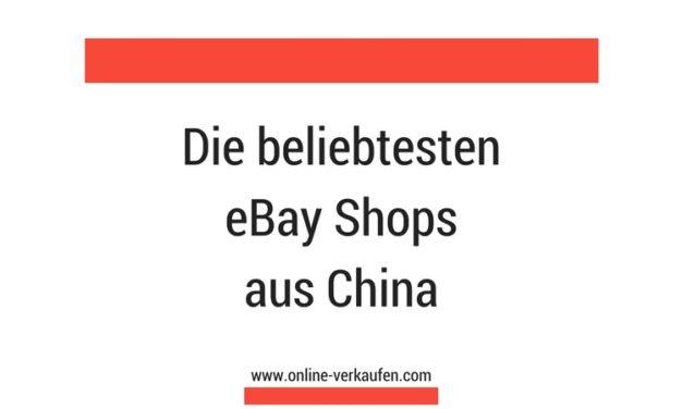 Die beliebtesten eBay Shops aus China