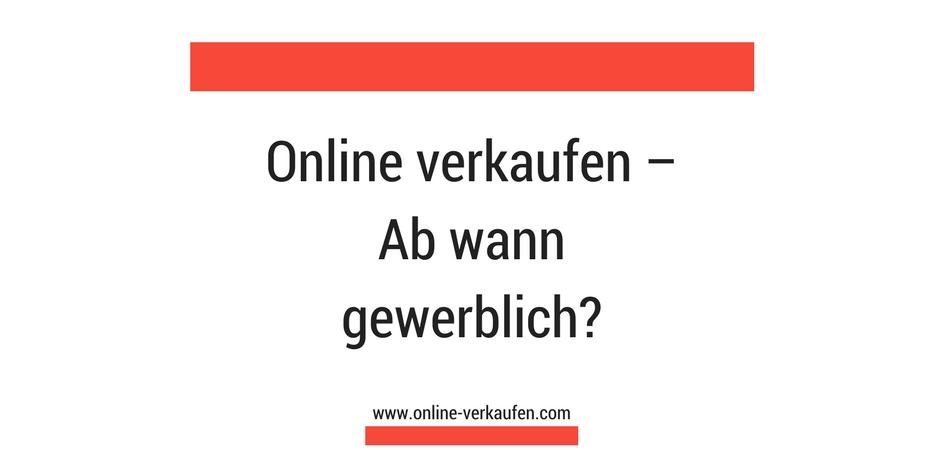 Online verkaufen – Ab wann gewerblich?